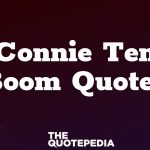Connie Teen Boom Quotes