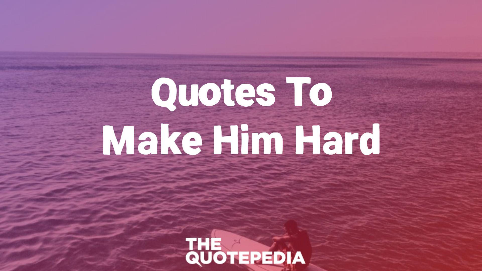 Quotes To Make Him Hard