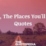 Oh, The Places You'll Go Quotes