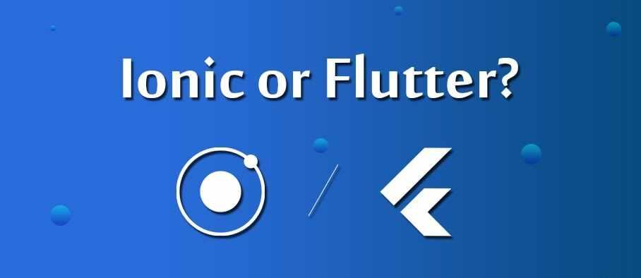 Ionic Vs Flutter